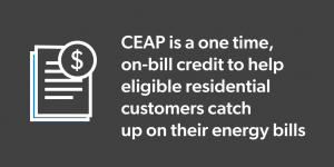 One time credit to help eligible residential customers catch up on energy bills